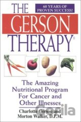 The Gerson Therapy : The Amazing Nutritional Program for Cancer and Other Illnesses