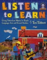 Listen to Learn: Using American Music to Teach Language Arts and Social Studies
