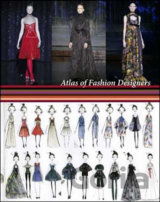 Atlas of Fashion Designers : More Than 150 Fashion Designers are Featured from A