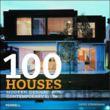 100 Houses: Modern Designs for Contemporary Living (Cathy Strongman)