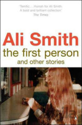 The First Person and Other Stories (Ali Smith)