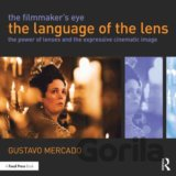 The Filmmaker's Eye: The Language of the Lens