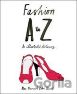Fashion A to Z : An Illustrated Dictionary (Alex Newman) (Paperback)