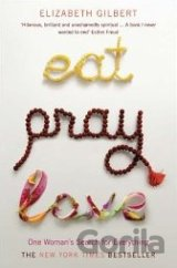 Eat, Pray, Love - One Woman´s Search for Everything (Elizabeth Gilbert)