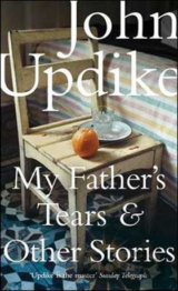 My Father's Tears and Other Stories (John Updike) (Paperback)