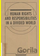 Human Rights and Responsibilities in a Divided World