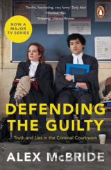 Defending the Guilty:Truth and Lies in the Criminal Courtroom