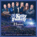 Kelly Family: 25 Years Later - Live