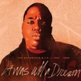 Notorious B.I.G.: It Was All A Dream - 1994-1999 LP
