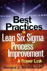 Best Practices in Lean Six Sigma Process Improvement (Richard J. Schonberger)