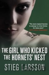 The Girl Who Kicked the Hornets' Nest (Stieg Larsson) (Hardback)