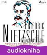 Nietzsche's The Birth of Tragedy: From the Spirit of Music (EN)
