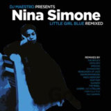 Nina Simone, DJ Maestro: Little Girl Blue Remixed LP
