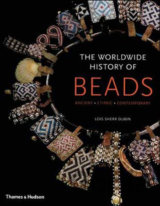 The Worldwide History of Beads : Ancient . Ethnic . Contemporary (Kiyoshi Togash