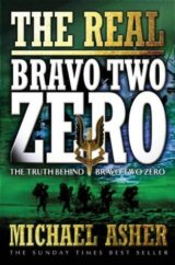 "The Real ""Bravo Two Zero"" : The Truth Behind ""Bravo Two Zero"" (Michael Asher) (P"