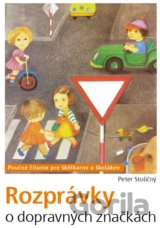 Rozprávky o dopravných značkách (Peter Stoličný)
