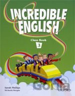 Incredible English 3 Class Book (Phillips, S. - Morgan, M. - Slattery, M.) [pape