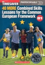 40 More Combined Skills Lessons for the Common European Framework