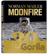 MoonFire : The Epic Journey of Apollo 11 (Norman Mailer) (Hardback)