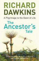 The Ancestor's Tale : a Pilgrimage to the Dawn of Life (Richard Dawkins)