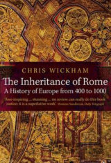 The Inheritance of Rome: A History of Europe (Chris Wickham)