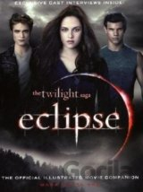 "The ""Twilight Saga"" ""Eclipse"" : The Official Illustrated Movie Companion (Mark C"