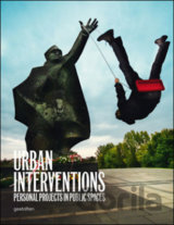 Urban Interventions: Personal Projects in Pub... (Robert Klanten)