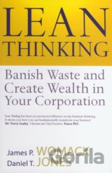 Lean Thinking : Banish Waste and Create Wealth in Your Corporation (James P. Wom