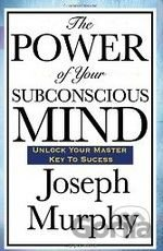The Power of Your Subconscious Mind  (Joseph Murphy)