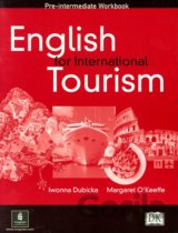 English for International Tourism: Pre-intermediate Workbook (Iwona Dubicka)