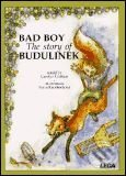 Bad Boy - The Story of Budulinek - Carolyn Graham