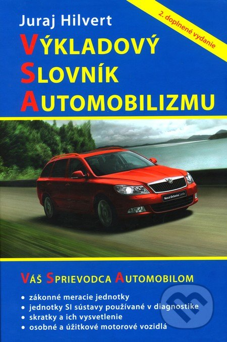 Výkladový slovník automobilizmu (2. doplnené vydanie) - Juraj Hilvert