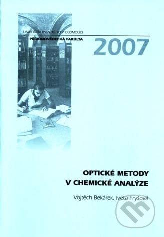 Optické metody v chemické analýze - Vojtěch Bekárek, Iveta Fryšová
