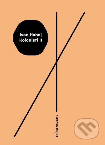 Kolonisti II - Ivan Habaj