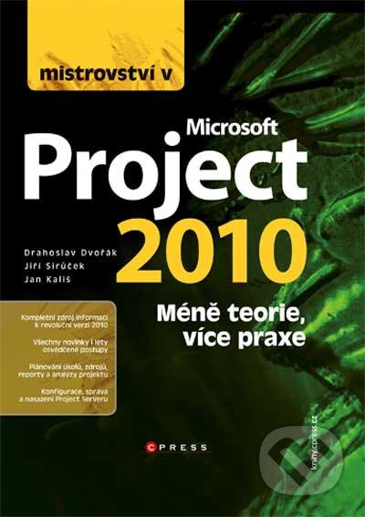 Mistrovství v Microsoft Project 2010 - Drahoslav Dvořák, Jan Kališ, Jiří Sirůček