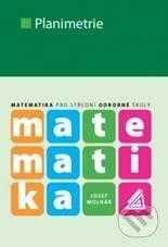 Matematika pro střední odborné školy - Planimetrie - Josef Molnár