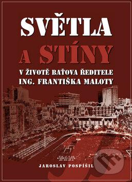 Peticenemocnicesusice.cz Světla a stíny v životě Baťova ředitele Ing. Františka Maloty Image