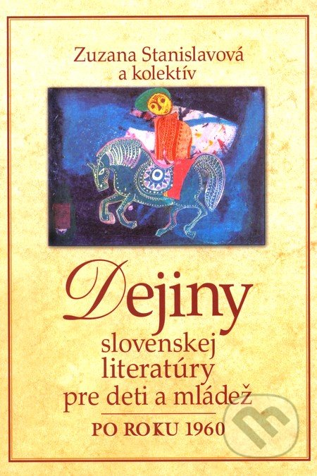 Dejiny slovenskej literatúry pre deti a mládež po roku 1960 - Zuzana Stanislavová