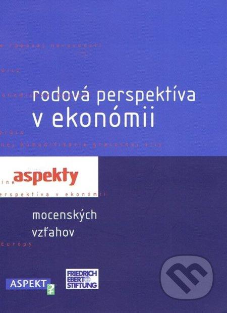 Rodová perspektíva v ekonómii - Jana Cviková (editor)