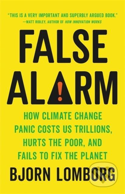 False Alarm - Bjorn Lomborg