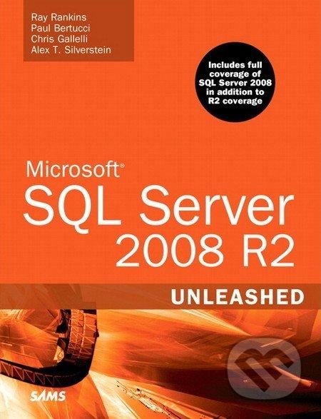 Microsoft SQL Server 2008 R2 Unleashed - Ray Rankins