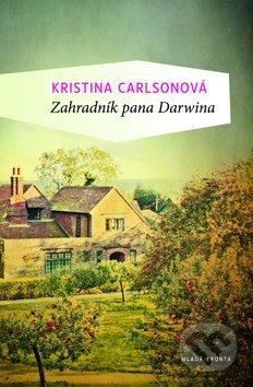 Zahradník pana Darwina - Kristina Carlsonová