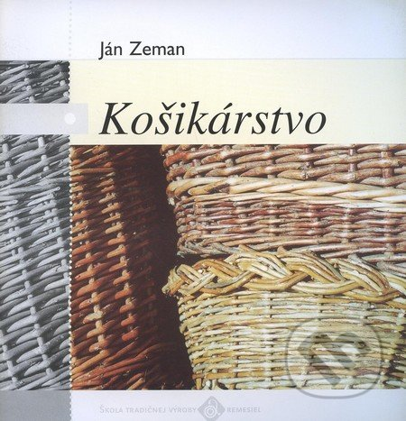 52662d88ebb4 Kniha  Košikárstvo (Ján Zeman)