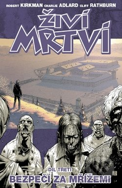Živí mrtví (Díl třetí) - Robert Kirkman, Charlie Adlard