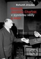 Fatimma.cz Historik Jaroslav Charvát v systému vědy a moci Image