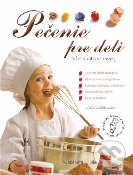 Pečenie pre deti - Slovenské pedagogické nakladateľstvo - Mladé letá
