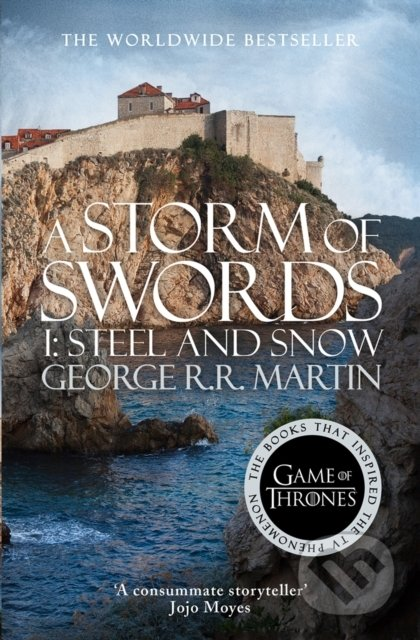 Storm of Swords: Part 1 Steel and Snow - George R.R. Martin
