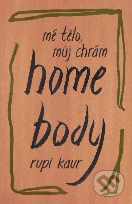 Home Body: Mé tělo, můj chrám - Rupi Kaur