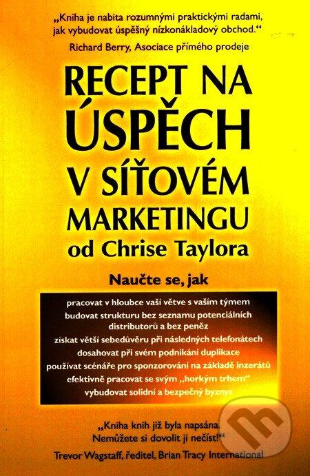 897e13821448 Kniha  Recept na úspěch v síťovém marketingu (Chris Taylor)