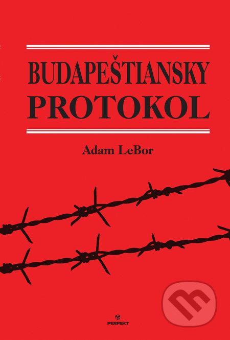 Budapeštiansky protokol - Adam LeBor